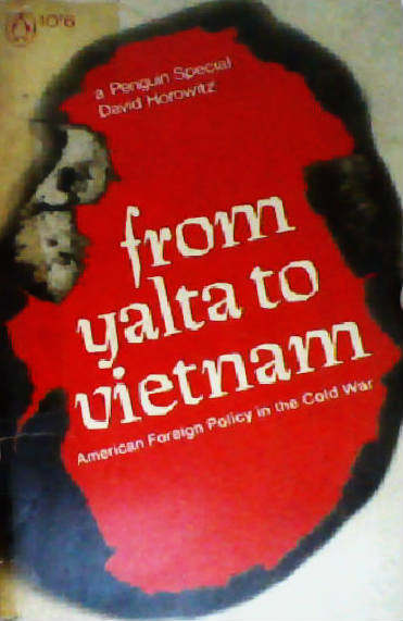 From Yalta to Vietnam: American Foreign Policy in the Cold War
