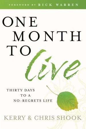 One Month to Live - 30 Days to a No-regrets Life