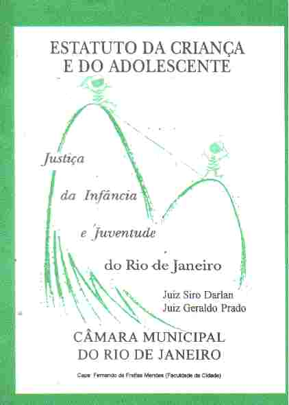 Estatuto da Crian�a e do Adolescente: Lei N� 8. 069 de Jun. de 1990
