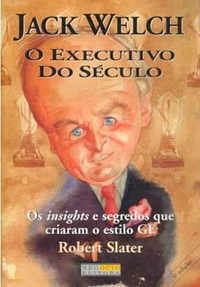 Jack Welch: o Executivo do Século
