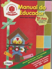 Formando Cidad�os:manual do Educador: 1� Ano Ensino Fundamental